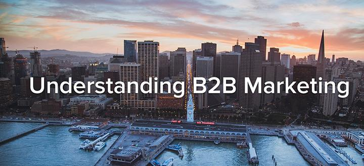 Understanding B2B Marketing
